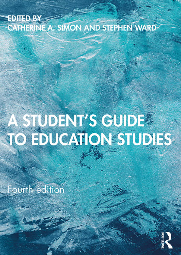 A Students Guide to Education Studies (4th Edition, 2019)